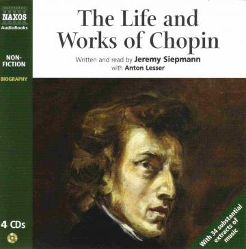 Life and Works: CHOPIN (Siepmann)